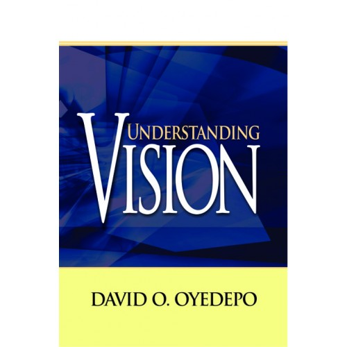 Book Review – Understanding Vision by Bishop David Oyedepo