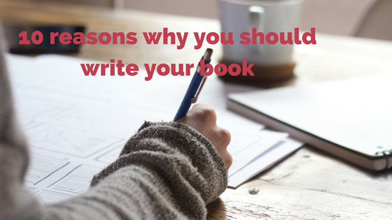 10 reasons why you should write your book