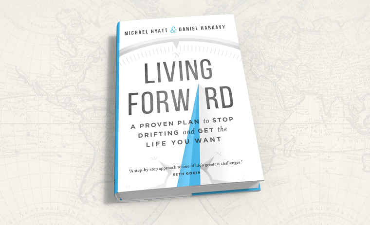 Book Review – Living Forward by Michael Hyatt and Daniel Harkavy
