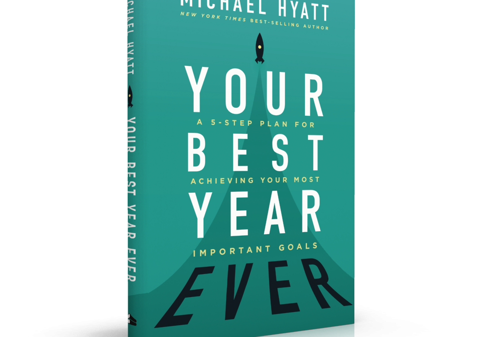 Your Best Year Ever by Michael Hyatt – Book Review